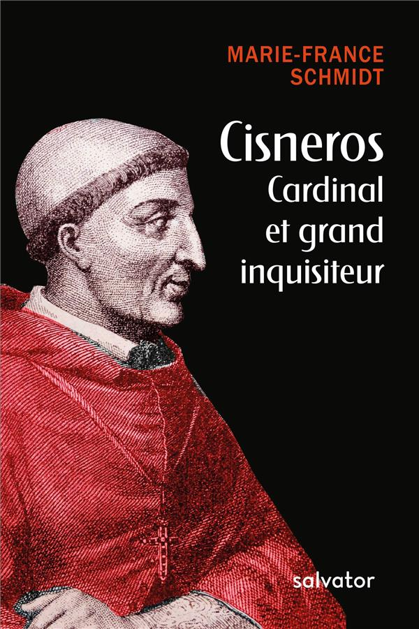CISNEROS, CARDINAL ET GRAND INQUISITEUR